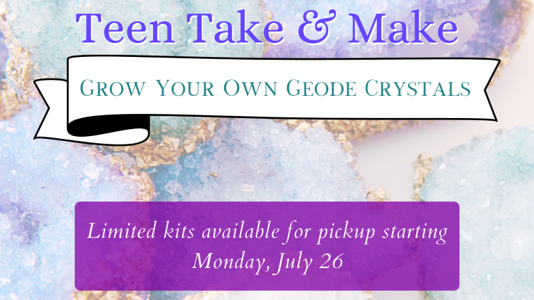 July SLP 2021 Teen Take & Make Grow Your Own Geode Crystals